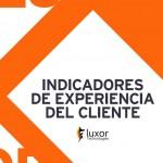 Indicadores de la Experiencia del cliente