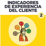 Indicadores de la Experiencia del cliente 2